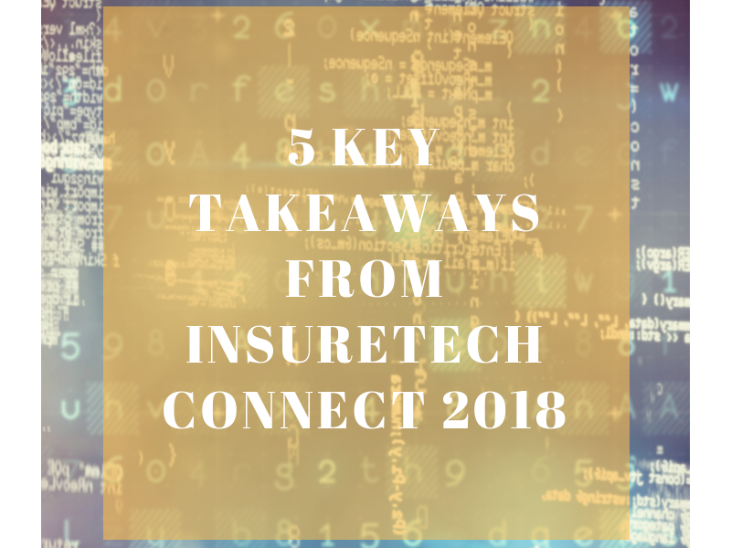 5 Key Takeaways from Insuretech Connect 2018 (ITC2018)